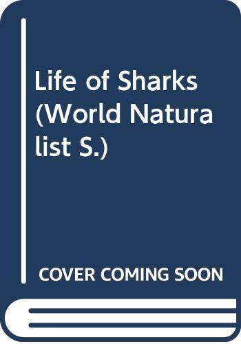 9780297767480: Life of Sharks (World Naturalist)