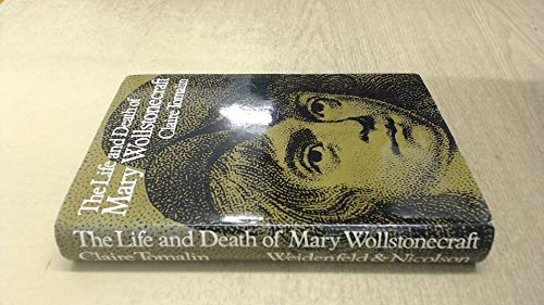 9780297767541: The Life and Death of Mary Wollstonecraft