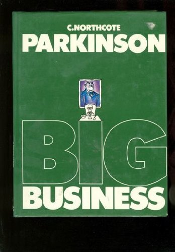 Big Business: Parkinson, C. Northcote