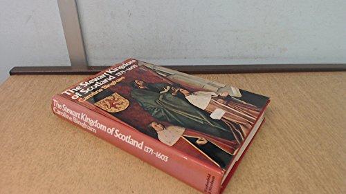 9780297768081: Stewart Kingdom of Scotland, 1371-1603