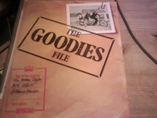 The Goodies File: Brooke-Taylor, Tim; Oddie, Bill; Garden, Graeme