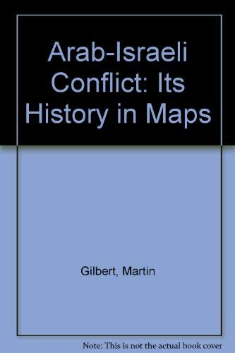 9780297768173: Arab-Israeli Conflict: Its History in Maps