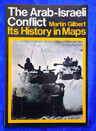 9780297768258: Arab-Israeli Conflict: Its History in Maps