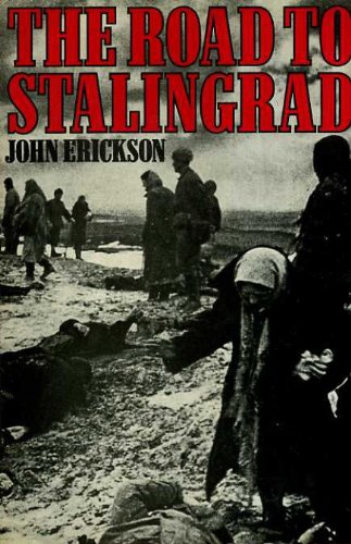 The Road to Stalingrad: Stalin's War with Germany, Volume 1: Erickson, John