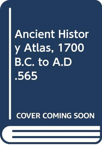 9780297768791: Ancient History Atlas, 1700 B.C. to A.D.565