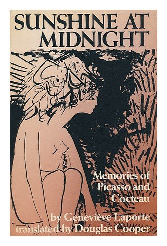 Sunshine at Midnight: Memories of Picasso and Cocteau