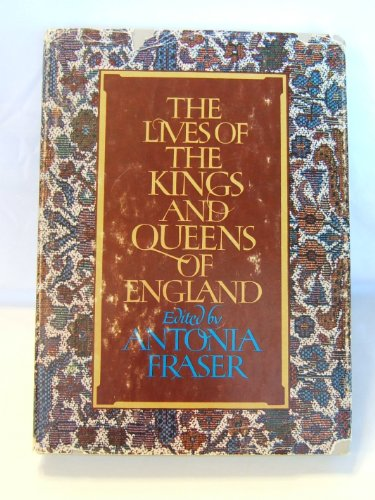 9780297769118: The Lives of the Kings and Queens of England