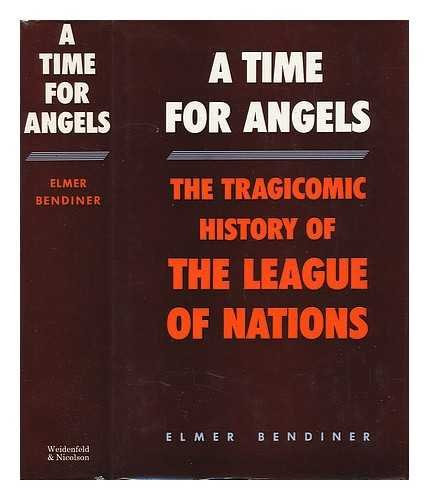 9780297770084: Time for Angels: League of Nations and the Men Who Made It
