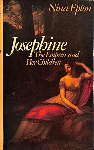 Josephine: The Empress and Her Children - Nina Epton