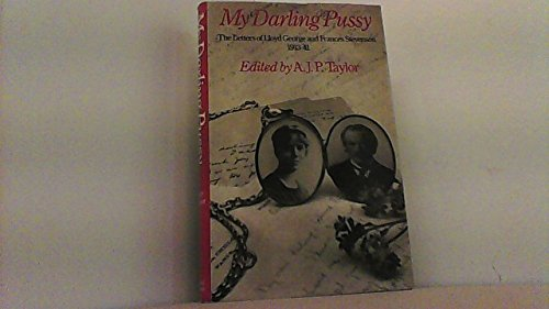 9780297770176: My Darling Pussy: Letters of Lloyd George and Frances Stevenson, 1913-41