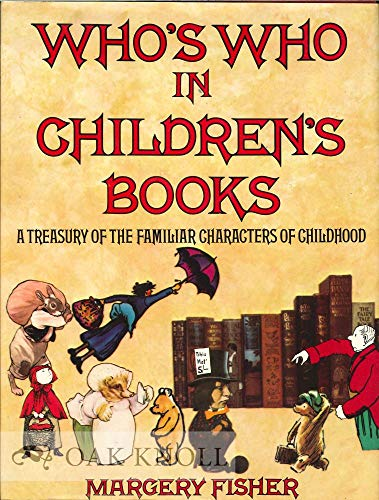 9780297770374: Who's Who in Children's Books: A Treasury of the Familiar Characters of Childhood