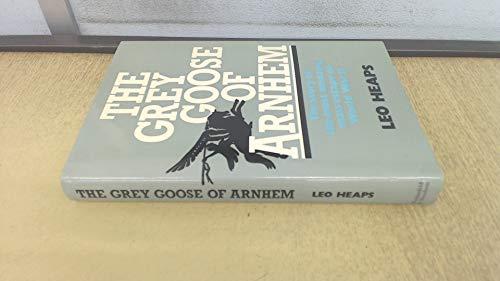 9780297770794: Grey Goose of Arnhem