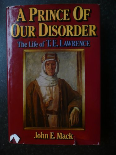 9780297770978: Prince of Our Disorder: Life of T.E. Lawrence