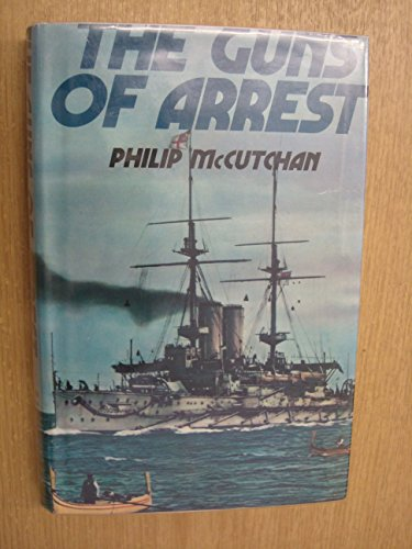 The Guns of Arrest: McCutchan, Philip