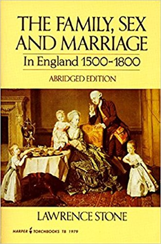 The Family, Sex and Marriage in England 1500 - 1800. Abridged Edition.: Stone, Lawrence