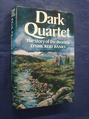 9780297771531: Dark Quartet: The Story of the Brontes