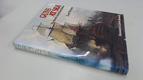 Guns at Sea: World's Great Naval Battles: Ortzen, Len
