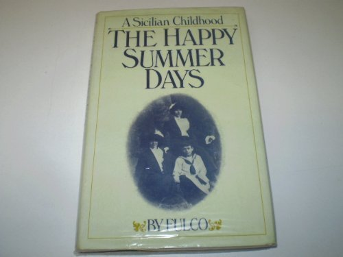 9780297772002: The Happy Summer Days: A Sicilian Childhood