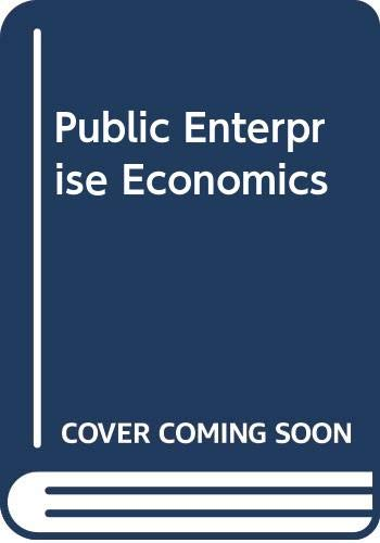 9780297772194: Public Enterprise Economics (London School of Economics handbooks in economic analysis)