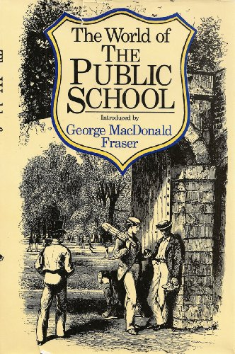 The World of the Public School: Fraser, George MacDonald