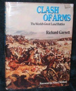 Clash of Arms: World's Great Land Battles: Garrett, Richard
