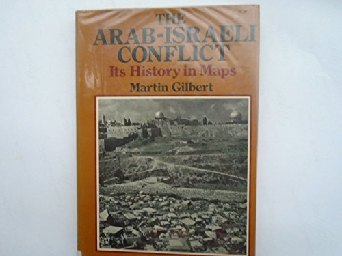 9780297772408: Arab-Israeli Conflict: Its History in Maps