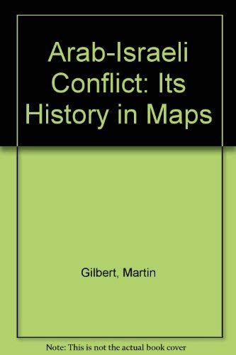 9780297772415: Arab-Israeli Conflict: Its History in Maps