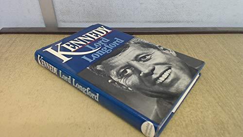 Kennedy: Life of John F. Kennedy: Longford, Frank Pakenham,Earl