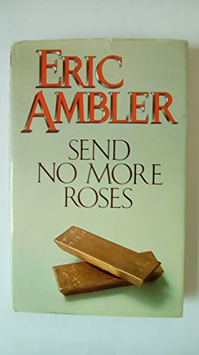 Send No More Roses: Ambler, Eric; Ambler, Eric, 1909-199