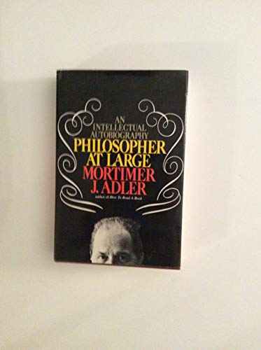 Philosopher at large : an intellectual autobiography.: Adler, Mortimer J.