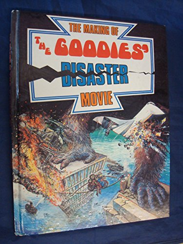 The Making of the Goodies' Disaster Movie: Goodies, The