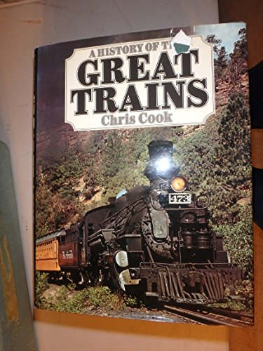 9780297773481: A History of the Great Trains