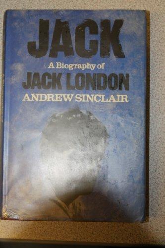 9780297773610: Jack: Biography of Jack London