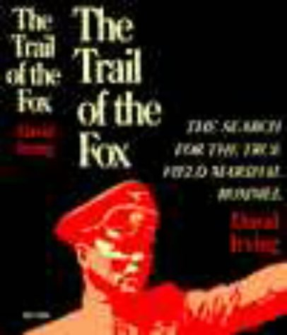 9780297773702: The Trail of the Fox: Life of Field Marshal Erwin Rommel