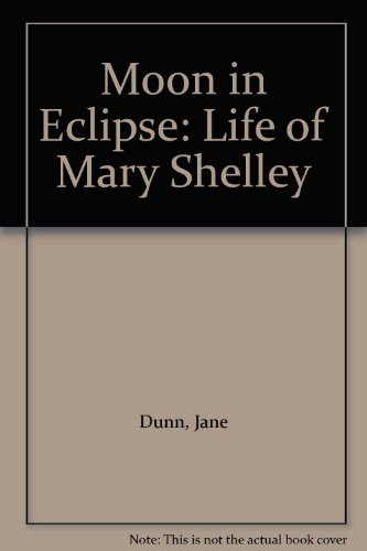 9780297773832: Moon in eclipse: A life of Mary Shelley