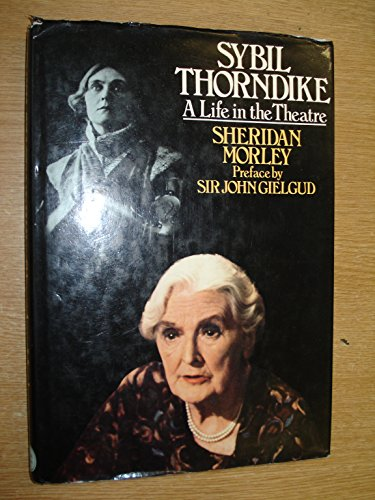 SYBIL THORNDIKE a Life in the Theatre