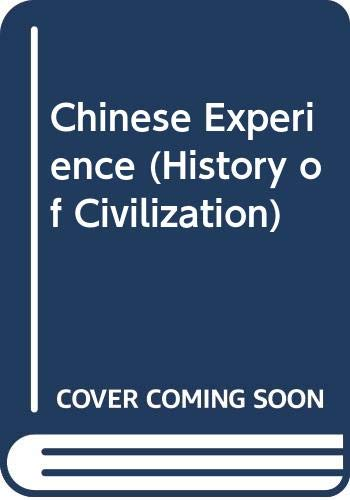 9780297774037: The Chinese experience (History of civilisation)