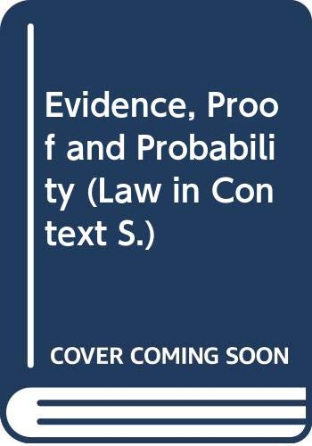 9780297774051: Evidence, Proof and Probability (Law in Context)