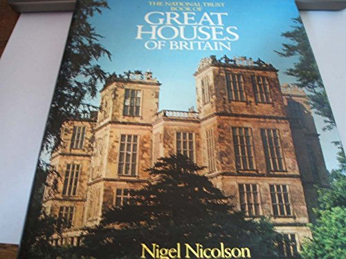 9780297774112: THE NATIONAL TRUST BOOK OF GREAT HOUSES OF BRITAIN