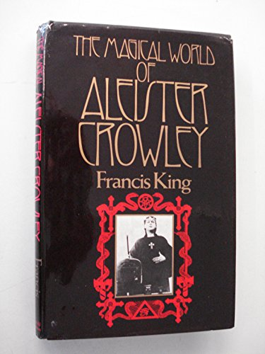 9780297774235: Magical World of Aleister Crowley