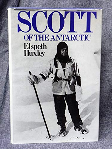 9780297774334: Scott of the Antarctic