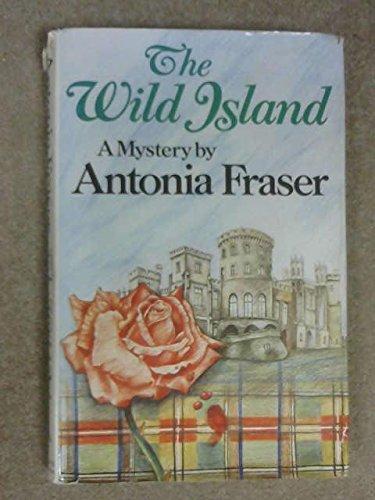 9780297774419: The Wild Island: A Mystery