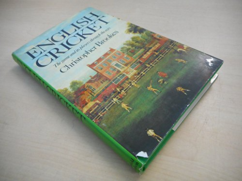 9780297774679: English cricket: The game and its players through the ages