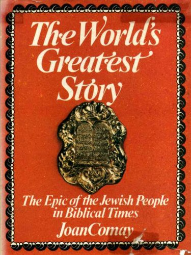 9780297774990: World's Greatest Story: Epic of the Jewish People in Biblical Times