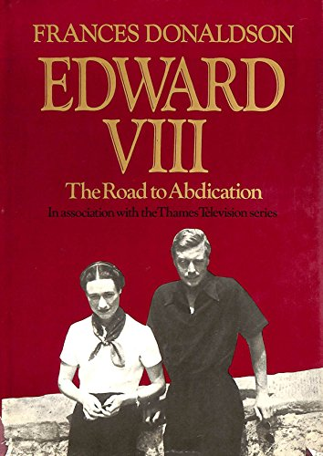 Edward VII. The Road to Abdication: Frances Donaldson
