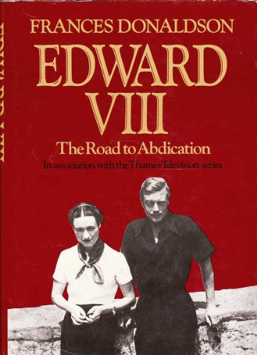 9780297775232: Edward VIII: Road to Abdication