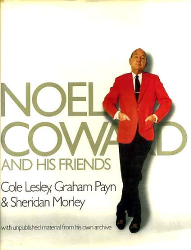 Noel Coward And His Friends: Lesley, Cole; Payn,