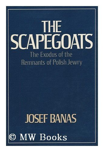 Scapegoats: Exodus of the Remnants of Polish Jewry: Banas, Josef