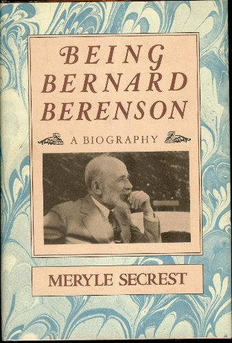 9780297775645: Being Bernard Berenson