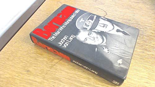 9780297775744: Bormann: The Man Who Manipulated Hitler